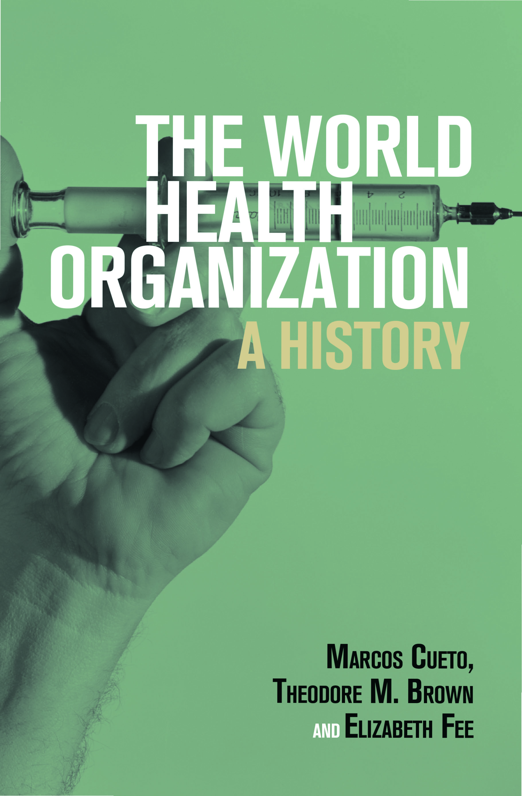 The World Health Organization - A History