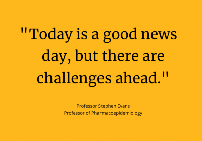 "Quote from Prof Stephen Evans: ""Today is a good news day, but there are challenges ahead"""