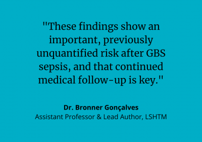 "Dr Bronner Goncalves: ""These findings show an important, previously unquantified risk after GBS sepsis, and that continued medical follow-up is key."""