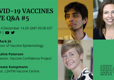 COVID-19 vaccines Live Q&A #5 takes place on Friday 4 December at 14.00GMT / 09.00EST on LSHTM Twitter and YouTube