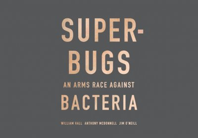 Superbugs An Arms Race Against Bacteria book cover